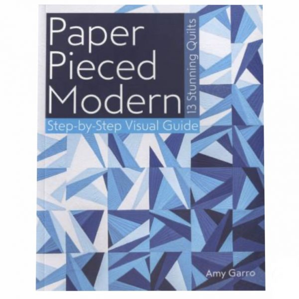 Amy Garro Paper Pieced Modern Patchwork Quilt Book Bog