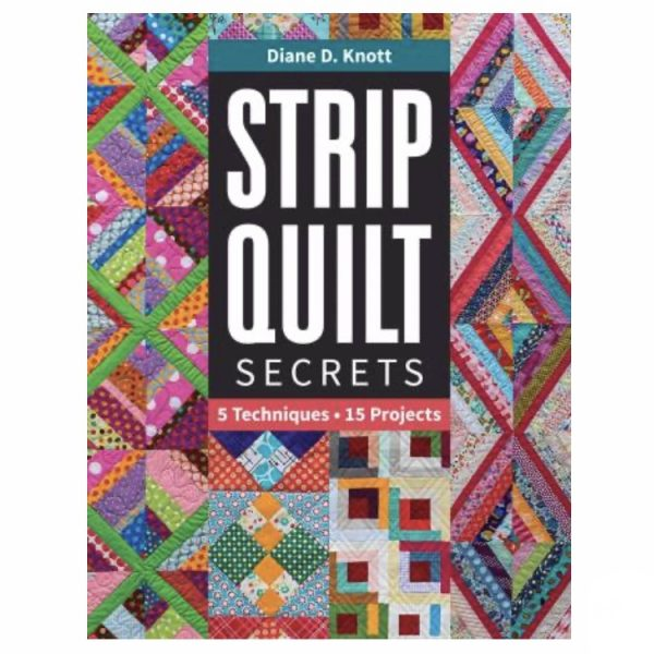 Diane Knott Strip Quilts Secrets Patchwork Bog