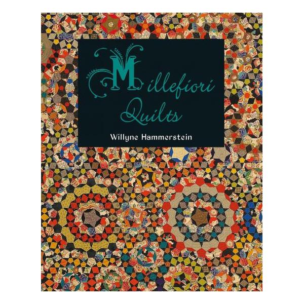Willyne Hammerstein Millefiori Quilts 1