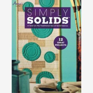 Annies Quilting Simply Solids a Twist on the Traditional Use of Solid Fabrics Patchwork Bog
