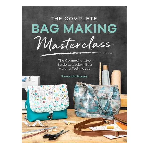 Samantha Hussey The Complete Bag Making Masterclass Tasker Patchwork Bog