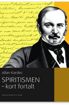 Spiritismen kort fortalt Allan Kardec