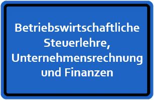 Betriebswirtschaftliche Steuerlehre, Unternehmensrechnung und Finanzen