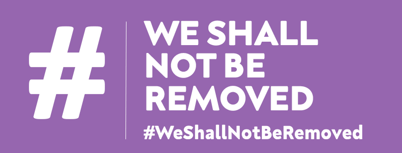 #WeShallNotBeRemoved – Join Us Tomorrow!