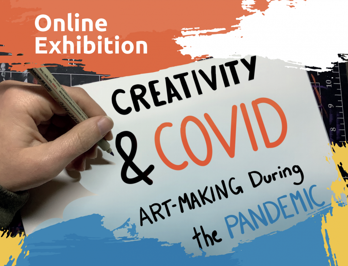 Creativity in Covid: An Exhibition