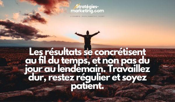 citation motivation : Les résultats se concrétisent au fil du temps, et non pas du jour au lendemain. Travaillez dur, restez régulier et soyez patient.