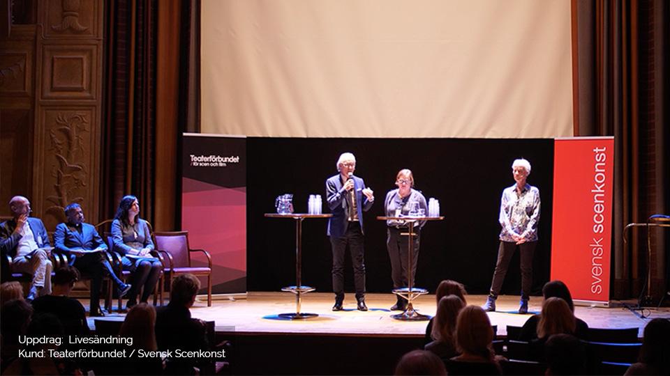 Uppdrag: Livesändning. Kund Teaterförbundet / Svensk Scenkonst.