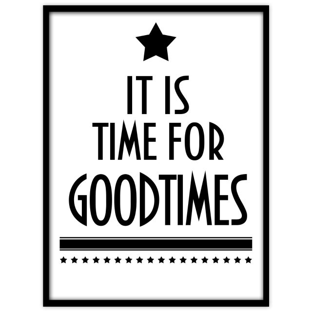 It is time for goodtimes - Studio Caro-lines
