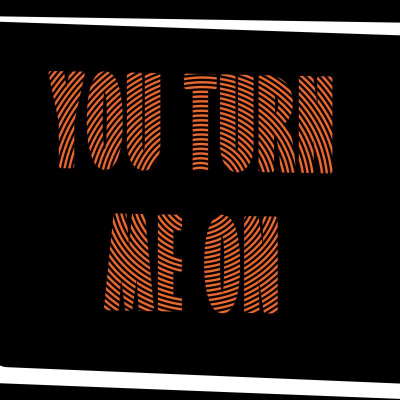 You turn me on - Studio Caro-lines