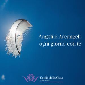 Angeli e Arcangeli ogni giorno con te