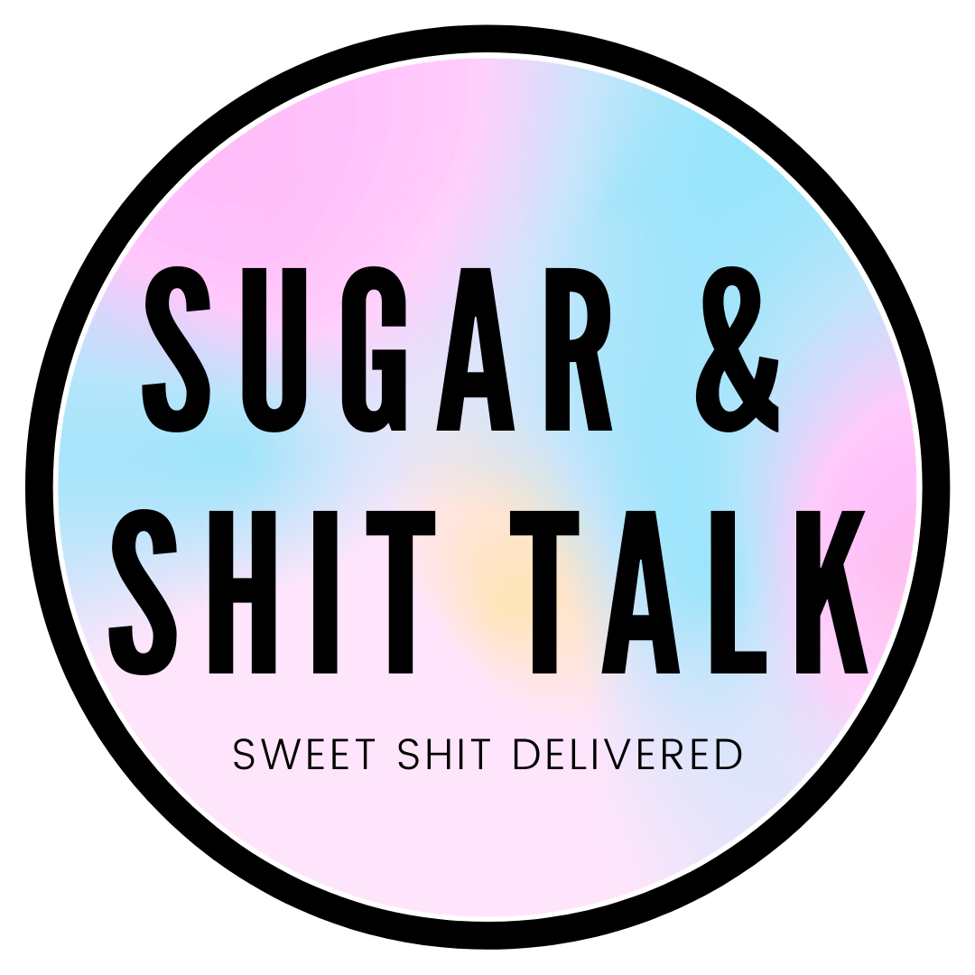 Sugar and Shit Talk