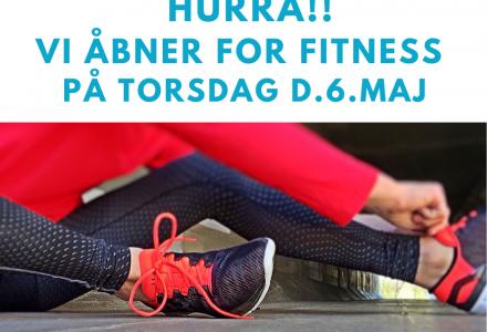 Genåbning af fitness d.6.maj !