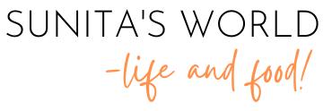 Sunita's World - life and food!