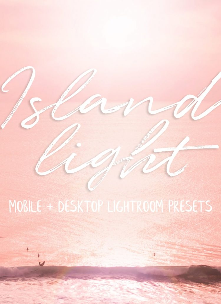 """The """"Island Light"""" Lightroom presets are finally here!"""