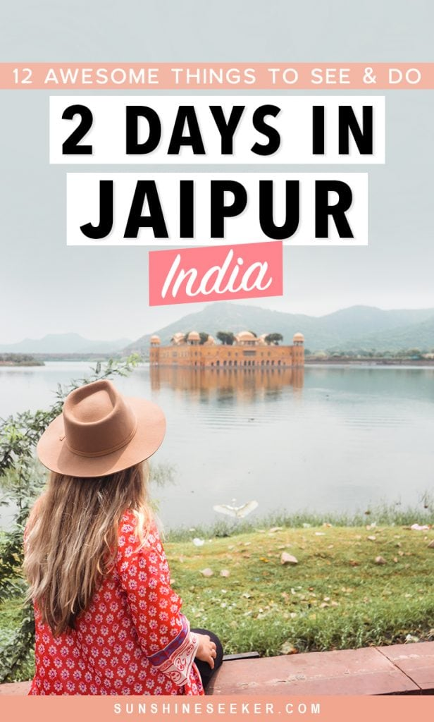 How to spend 2 days in Jaipur, India - Top 12 sights & attractions