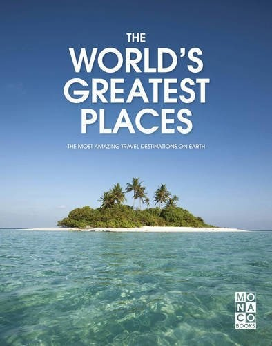 11 inspiring travel coffee table books every travel lover will love - The world's greatest places