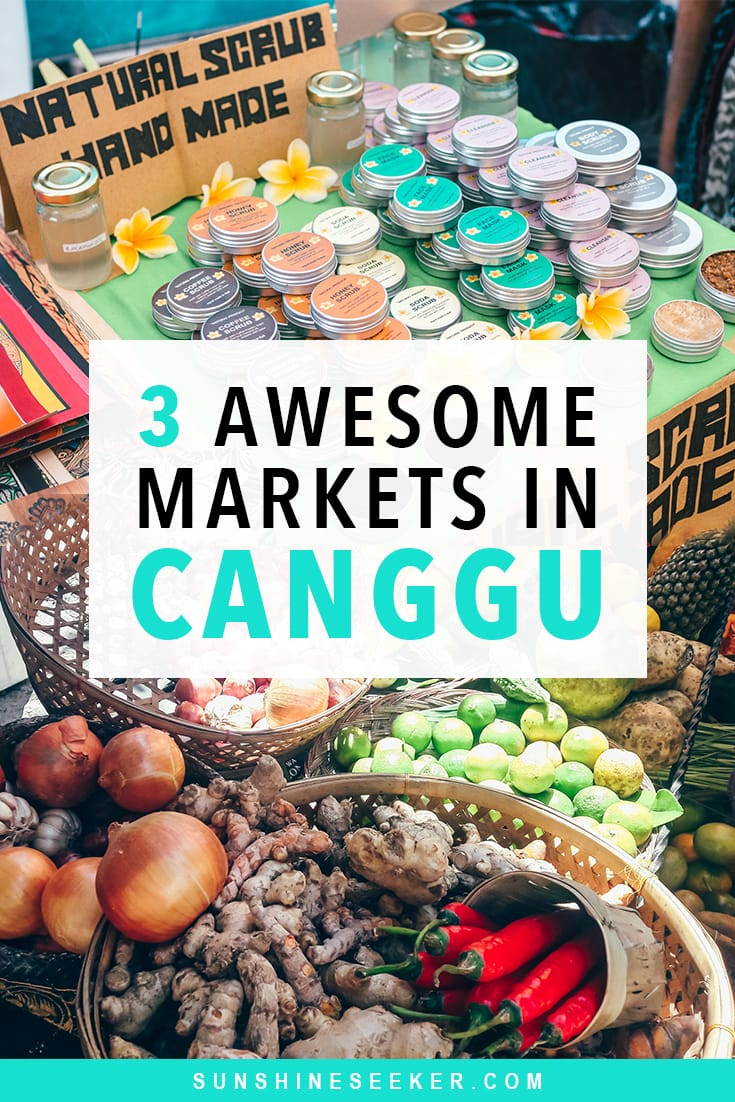 Bali Markets - 3 super cool markets in Canggu you shouldn't miss! Check out Love Anchor, Samadi and Old Man's Weekend Markets where you can find everything from fresh fruits and vegetables to handmade jewelry and natural skincare #canggu #markets #bali #baliguide