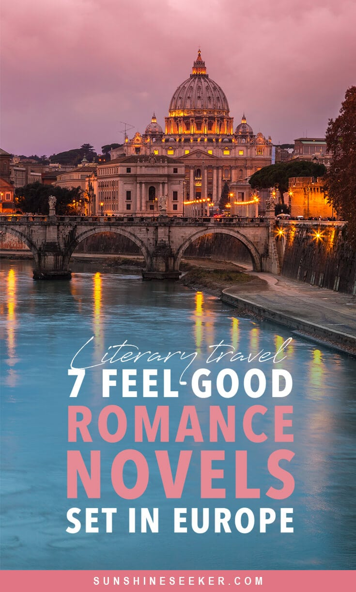 Travel from the comfort of your home through these heartwarming romantic novels set in Europe. 7 feel-good reads perfect for summer #literarytravel #romance #italy #france #romancenovels