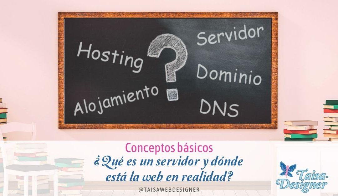 Qué es un servidor, alojamiento, dominio y DNS