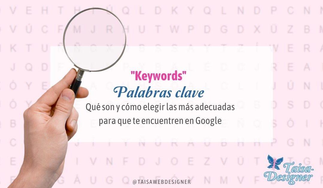 Palabras clave o keywords: Qué son y cómo elegir las palabras clave adecuadas para posicionar en Google