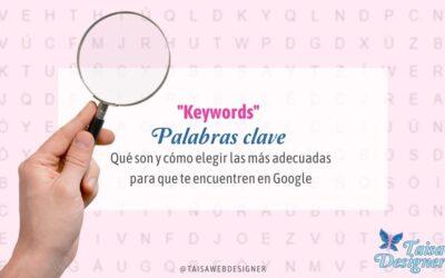 Keywords: Cómo elegir las palabras clave adecuadas para que te encuentren en Google