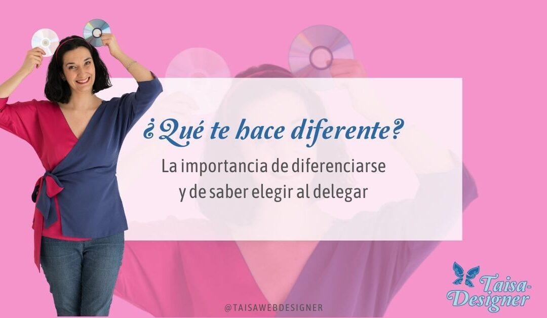 Qué te hace diferente: La importancia de diferenciare y saber delegar en la persona adecuada
