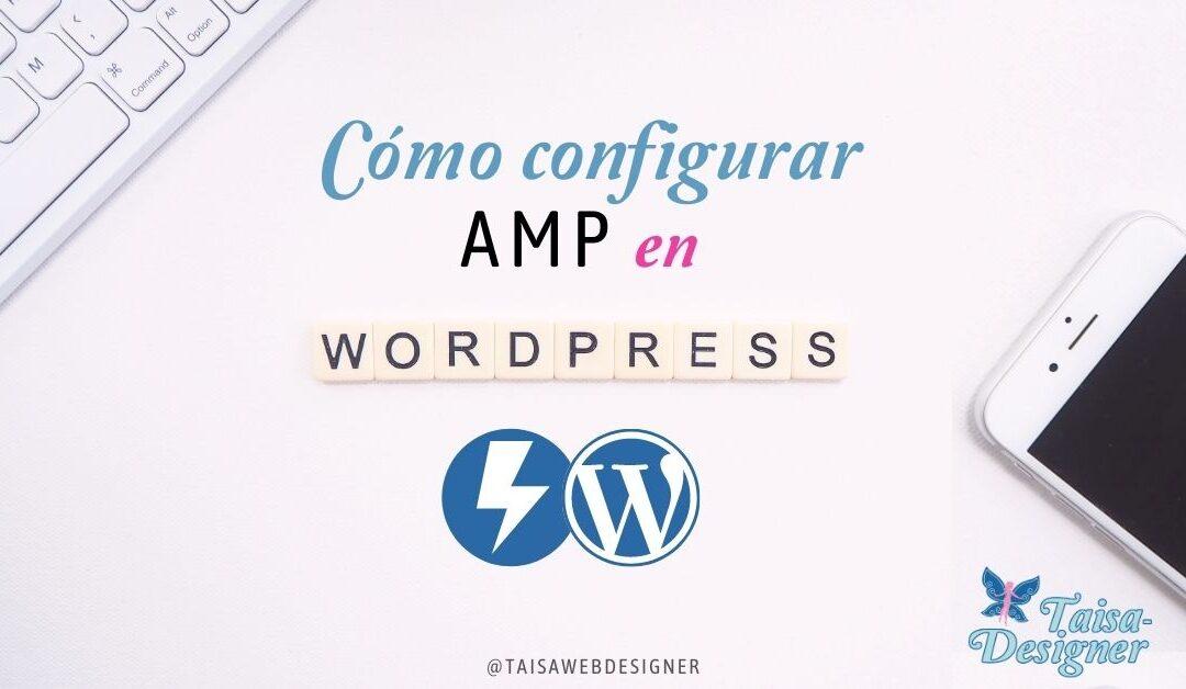 AMP: Qué es y Cómo configurar AMP en WordPress