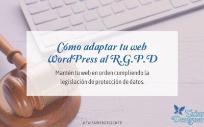 Adaptar tu web WordPress al RGPD: Qué debes hacer