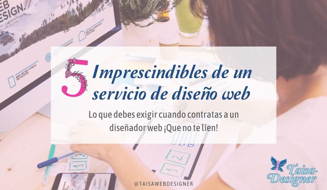 5 imprescindibles que debe incluir un servicio de diseño web