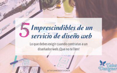 5 imprescindibles que debes exigir a un servicio de diseño web