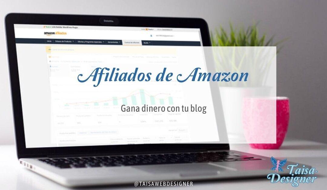 Amazon Afiliados - Gana dinero con tu blog - Taisa-designer, diseño web y blogs