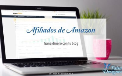Amazon Afiliados: Gana dinero en tu blog recomendando productos