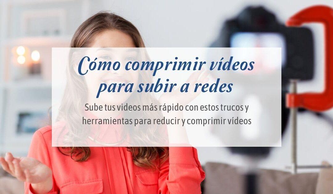 Cómo comprimir vídeos, achicar el tamaño del fichero para subir a redes sociales Instagram, Youtube, Tiktok o IGTV