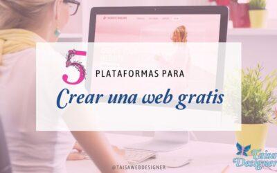 Crear una web gratis: 5 Plataformas para hacerlo y consejos
