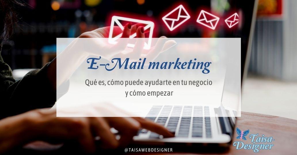 E-Mail Marketing: Qué es, cómo empezar herramientas, qué debes saber
