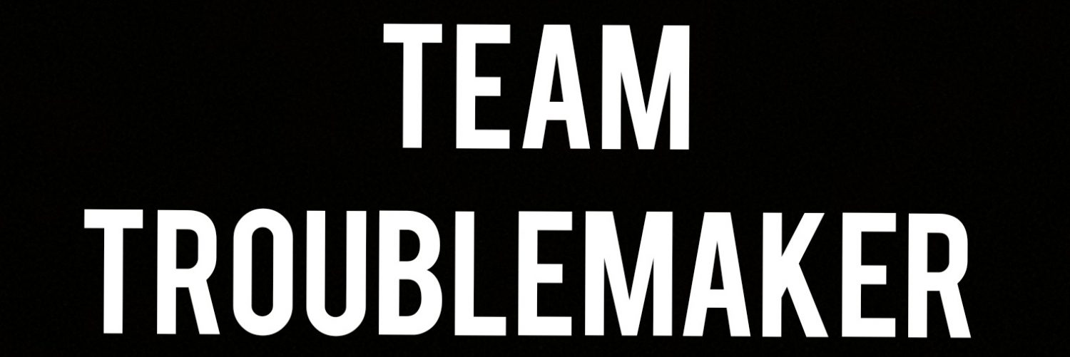 Team Troublemaker