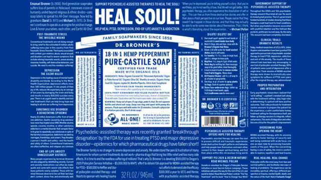 Dr. Bronner's call to action for its latest cause: pushing for the FDA to legalize psychedelic drugs for the treatment of PTSD, depression, anxiety and other mental illnesses.
