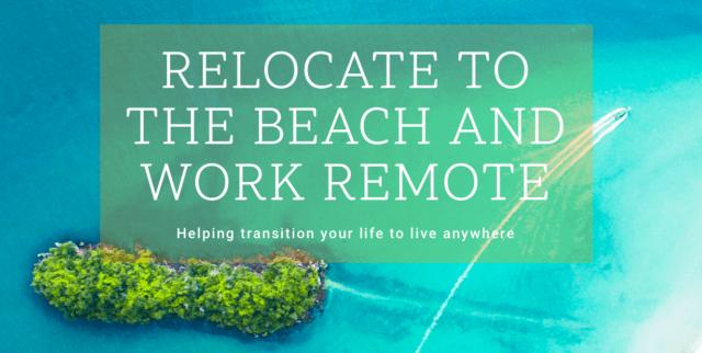Relocate to beach work remote