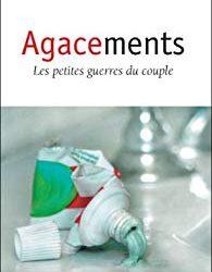 Agacements, les petites guerres du couple – Jean-Claude KAUFMANN