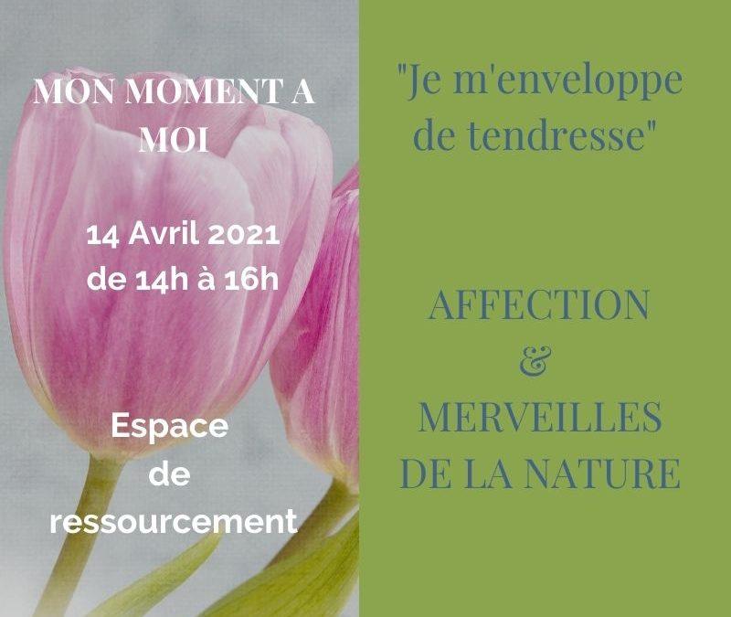 Mon Moment à Moi: « Je m'enveloppe de tendresse » – AFFECTION & MERVEILLES DE LA NATURE