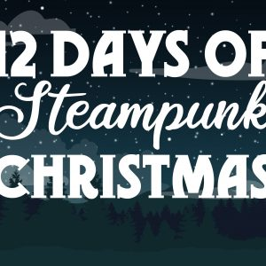 Thumbnail des Videos 12 Days of Steampunk Christmas