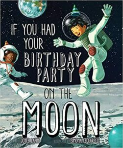 If You Had Your Birthday Party on the Moon Book