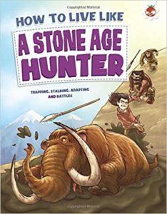 How to Live Like a Stone Age Hunter Book