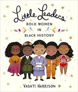 Little Leaders Bold Women in Black History Book