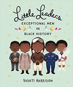Little Leaders Exceptional Men in Black History Book