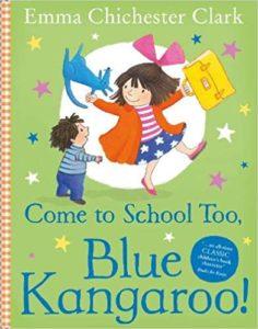 Come to School Too, Blue Kangaroo Book