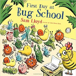 First Day at Bug School Book