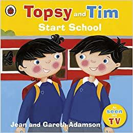 Topsy and Tim Starting School