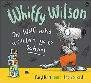 Whiffy Wilson Wolf Wouldn't Go To School Book