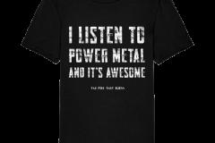 I Listen to Power Metal shirt